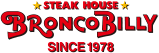 STEAK HOUSE BRONCO BILLY SINCE 1978
